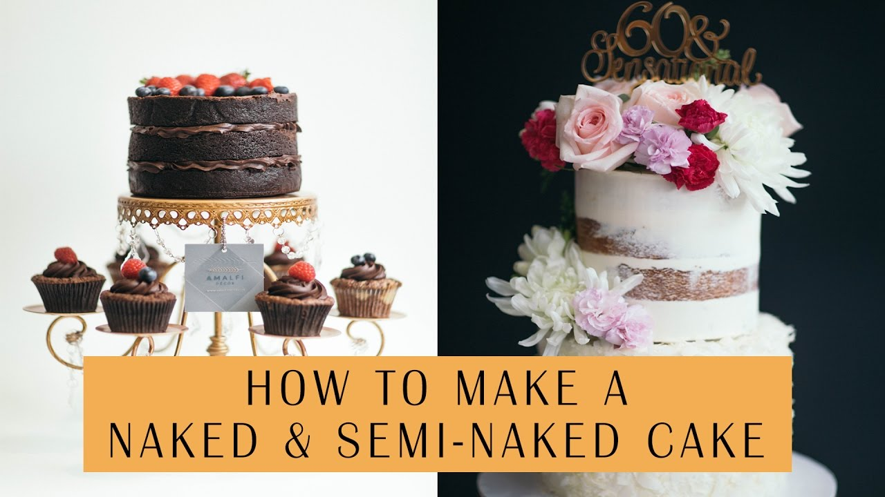 How To Make a Naked and Semi-Naked Cake